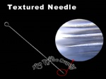 Textured Needles